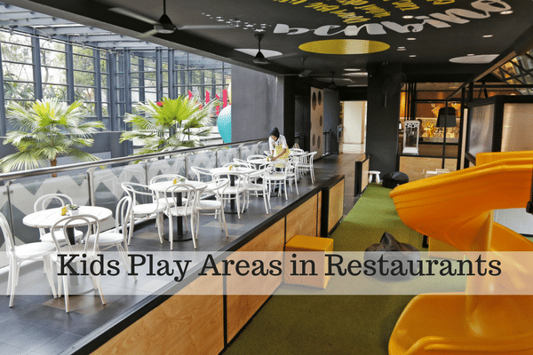 Kids Play Areas in Restaurants