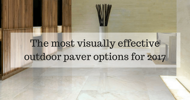 Effective outdoor paver options for 2017