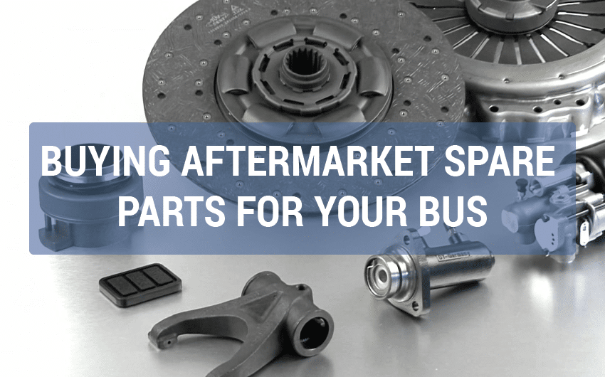 BUYING AFTERMARKET SPARE PARTS FOR YOUR BUS