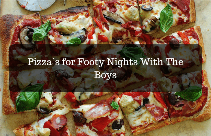 Pizza's for Footy Nights With The Boys