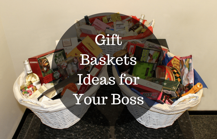 Gift Baskets Ideas for Your Boss