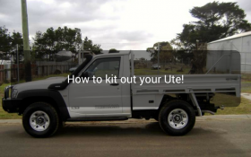 How to kit out your Ute!