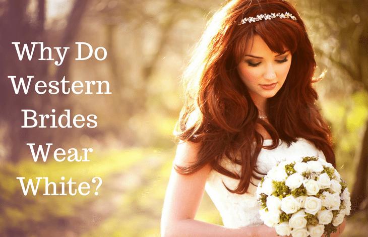 Why Do Western Brides Wear White