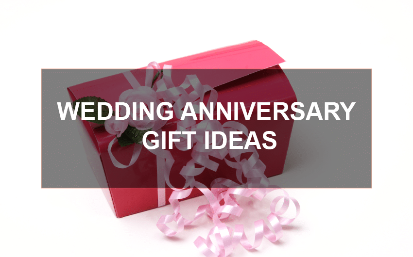 WEDDING ANNIVERSARY GIFT IDEAS