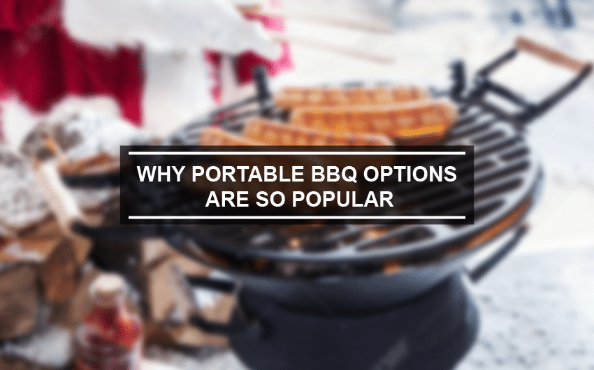 Why portable BBQ options are so popular