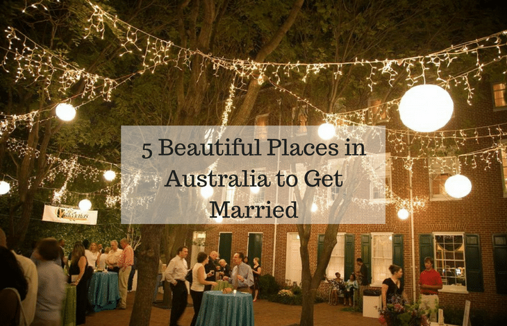 5 Beautiful Places In Australia To Get Married