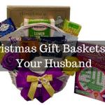 Christmas Gift Baskets For Your Husband