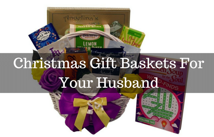 Christmas Gift Baskets For Your Husband