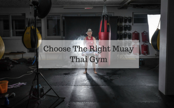 Choose The Right Muay Thai Gym