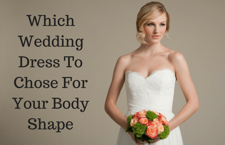 Which Wedding Dress To Chose For Your Body Shape