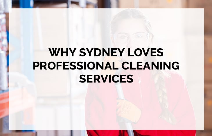 Why Sydney loves professional cleaning services