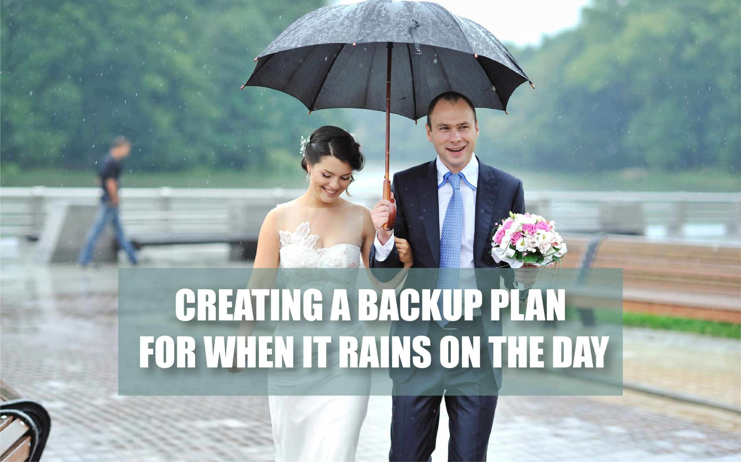 Creating a Backup Plan for When It Rains on the Day