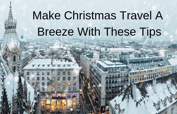 Make Christmas Travel A Breeze With These Tips