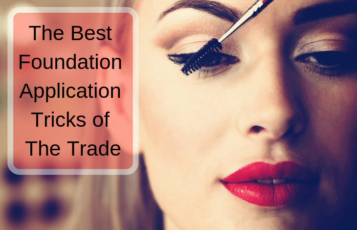 The Best Foundation Application Tricks of The Trade