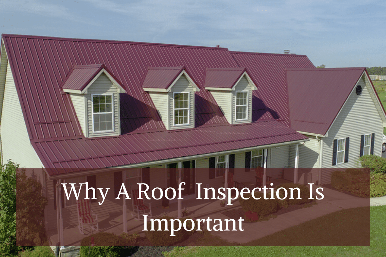 Why A Roof Inspection Is Important